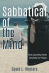 Sabbatical of the Mind: The Journey from Anxiety to Peace