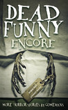 Dead Funny Encore