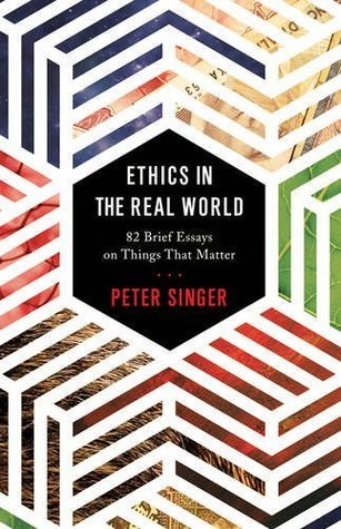 86 Brief Essays on Things that Matter  - Peter Singer