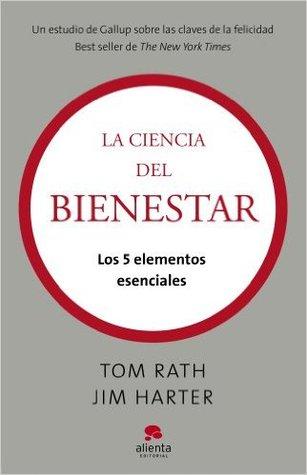 Ebook La ciencia del bienestar: Los 5 elementos esenciales by Tom Rath read!