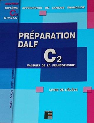 Préparation DALF C2 Ecrit - Livre de l'élève: A utiliser avec le manuel Préparation DALF C2 Ecrit - Livre du Professeur