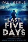 The Last Five Days: The Complete Novel (The Last Five Days #1-5)