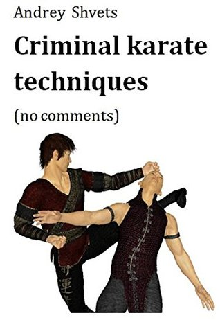 Criminal karate techniques