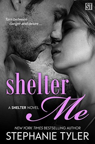 Shelter Me: A Shelter Novel