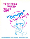 "It Hurts When They Cry: ""Bumps"" Activity Book"