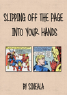 Slipping off the Page into Your Hands