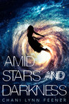 Amid Stars and Darkness (The Xenith Trilogy #1)