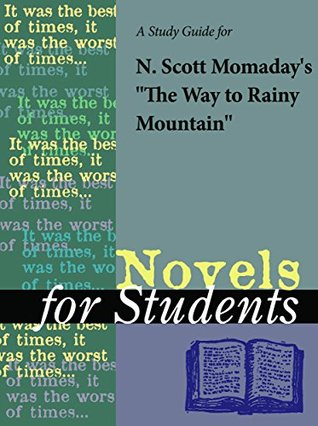 """A Study Guide for N. Scott Momaday's """"The Way to Rainy Mountain"""" (Novels for Students)"""