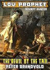 The Devil by the Tail (Lou Prophet, Bounty Hunter #17)