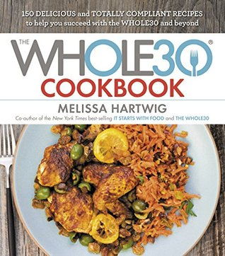 Pdf the whole30 cookbook 150 delicious and totally compliant ebook the whole30 cookbook 150 delicious and totally compliant recipes to help you succeed with forumfinder Image collections