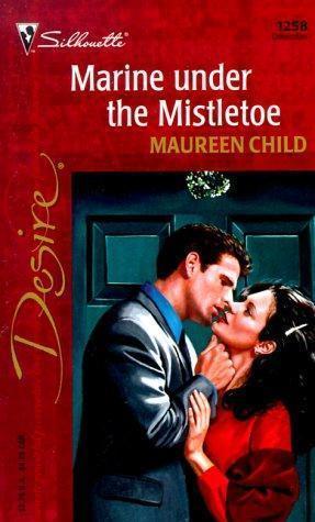 Marine Under the Mistletoe by Maureen Child