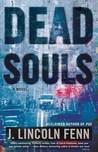 Dead Souls by J. Lincoln Fenn