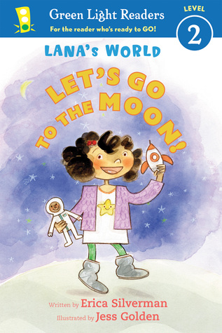 Let's Go to the Moon by Erica Silverman
