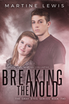 Breaking the Mold (The Gray Eyes Series Book, #2)