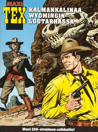 Kalmankalinaa Wyomingin luutarhassa (Maxi-Tex, #4)