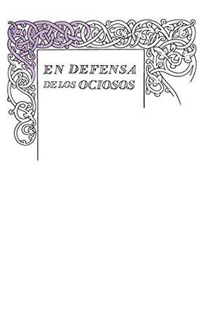 En defensa de los ociosos (Great Ideas 34)