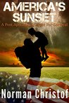 America's Sunset: A Post Apocalyptic Fight For Survival