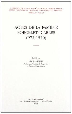 Actes de la famille Porcelet d'Arles (972-1320)