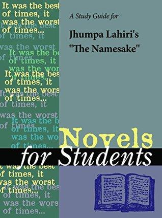 "A Study Guide for Jhumpa Lahiri's ""The Namesake"" (Novels for Students)"