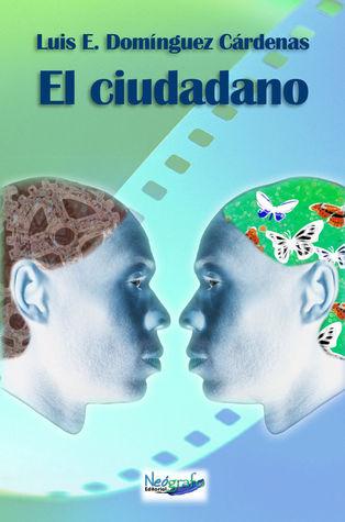 El ciudadano by Luis E. Domínguez Cárdenas