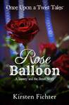 The Rose and the Balloon by Kirsten Fichter