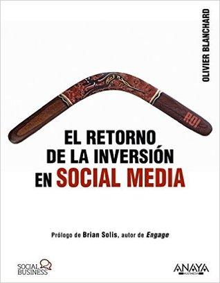 social media roi managing and measuring social media efforts in your organization que biztech