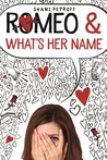 Romeo and What's Her Name by Shani Petroff