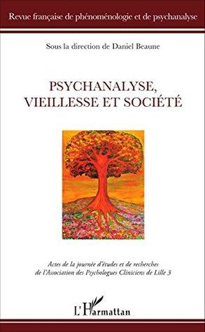 Psychanalyse, vieillesse et société (Revue française de phénoménologie et de psychanalyse)