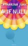 Auf Null by Catharina Junk
