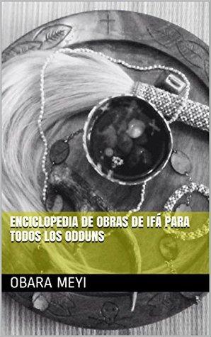Enciclopedia de obras de IFÁ para todos los odduns