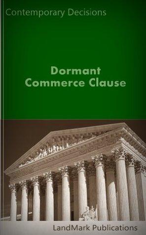 Dormant Commerce Clause (Litigator Series)