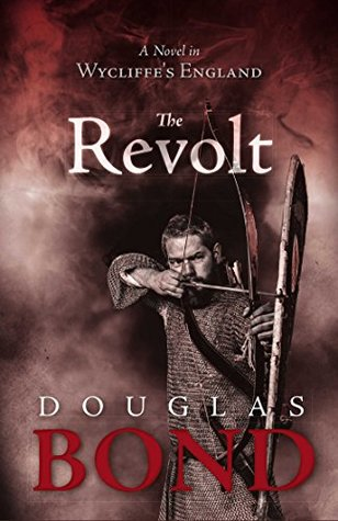 The Revolt: A Novel in Wycliffes England