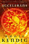 Accelerant (Abiassa's Fire, #2)
