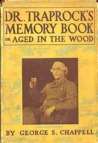 Dr. Traprock's Memory Book or, Aged in the Wood by George S. Chappell