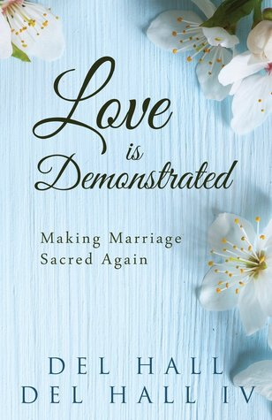 Love Is Demonstrated - Making Marriage Sacred Again