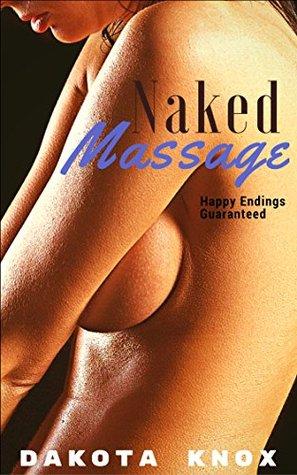 Naked Massage: Happy Endings Guaranteed