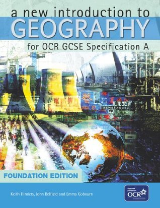 A New Introduction to Geography for OCR GCSE Specification A Foundation Edition