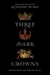 Three Dark Crowns (Three Dark Crowns, #1)