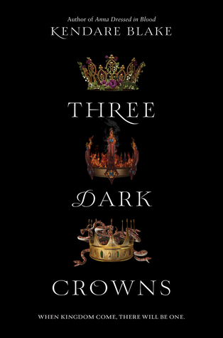 Three Dark Crowns by Kendare Blake