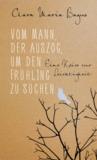 Vom Mann, der auszog, um den Frühling zu suchen by Clara Maria Bagus