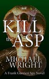 Kill the Asp: A Frank Gurrieri Spy Novel