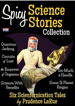 Spicy Science Stories Collection: A Retro Science Fiction Erotica Bundle