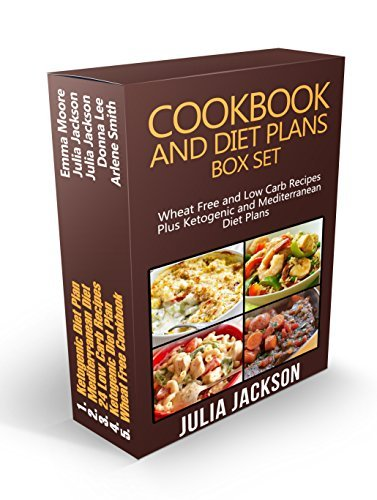 Cookbook and Diet Plans Box Set: Wheat Free and Low Carb Recipes Plus Ketogenic and Mediterranean Diet Plans (cookbook, diet plans, ketogenic diet)