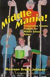 Middle Mania: Imaginative Theatre Projects for Middle School Actors