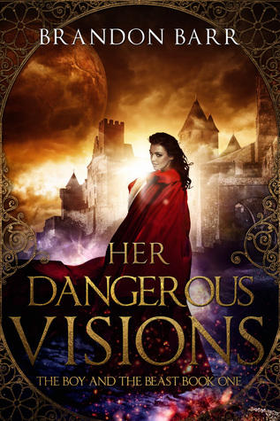 Her Dangerous Visions (The Boy and the Beast, #1)