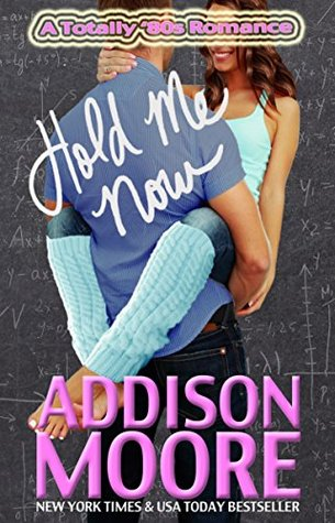 Hold Me Now (A Totally '80s Romance #3)