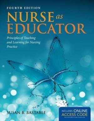 NURSE AS EDUCATOR : PRINCIPLES OF TEACHING AND LEARNING FOR NURSING PRACTICE 4TH EDITION