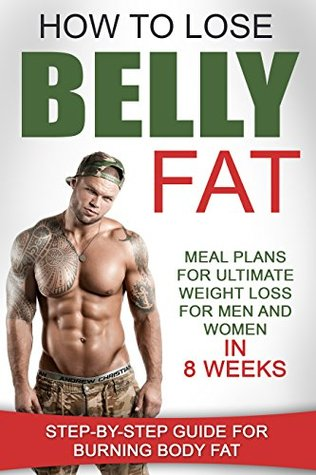 How To Lose Belly Fat Meal Plans For Ultimate Weight Loss For Men
