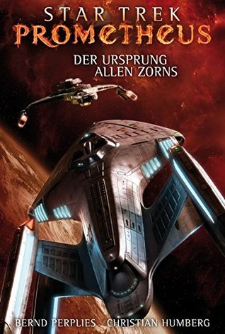 Der Ursprung allen Zorns (Star Trek - Prometheus #2)
