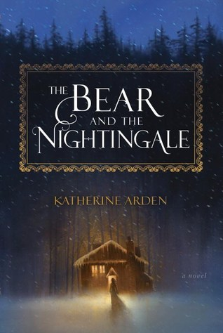 book cover: The Bear and the Nightingale by Katherine Arden